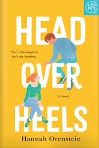 Head Over Heels by Hannah Orenstein