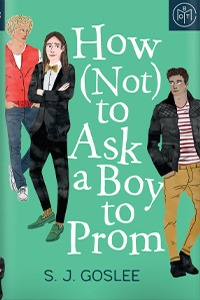 How (Not) to Ask a Boy to Prom by S.J. Goslee