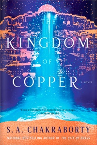 Kingdom of Copper by S.A. Chakraborty