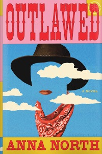 Outlawed by Anna North
