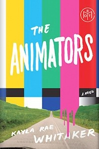 The Animators by Kayla Rae Whitaker