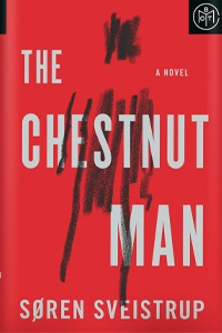 The Chestnut Man by Søren Sveistrup