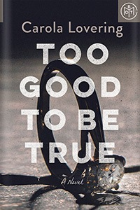 Too Good to Be True by Carola Lovering