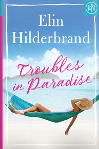 Troubles in Paradise by Elin Hilderbrand