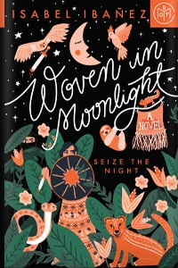 Woven in Moonlight by Isabel Ibañez